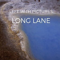 Left With Pictures' 'Long Lane' was 6 Music's MPFree on 10 March