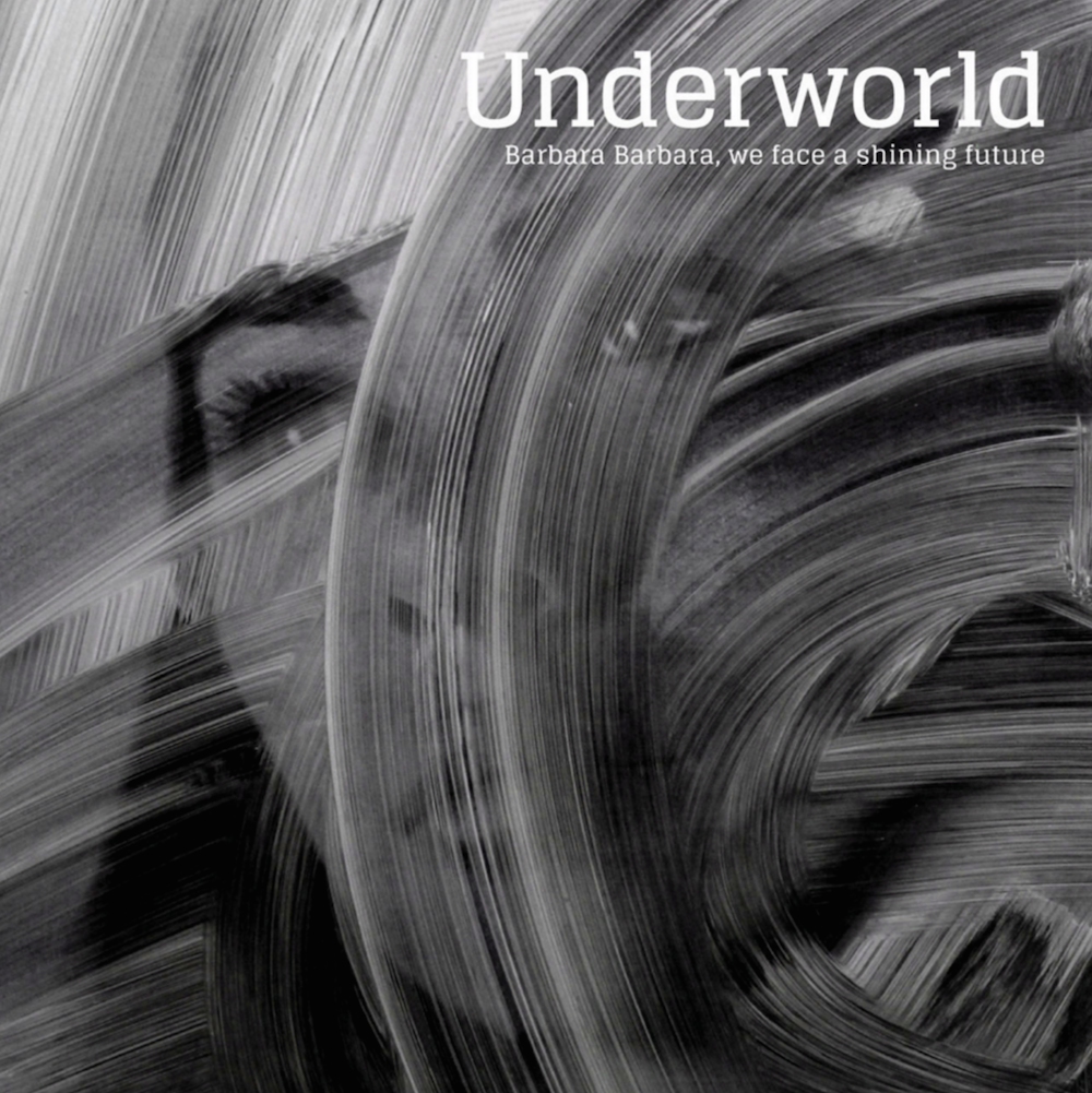 Top 10 Chart position for Underworld's new record 'Barbara Barbara, we face a shining future'