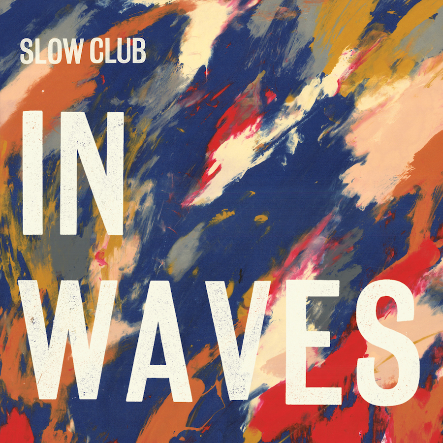 Slow Club In Waves promoted to A List at 6 Music