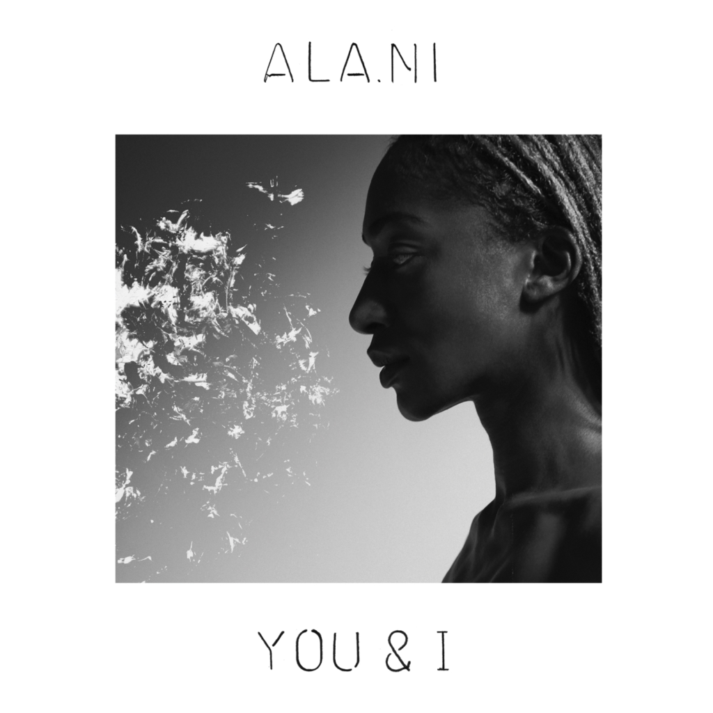 The new album from Ala.ni, 'You & I', out now.