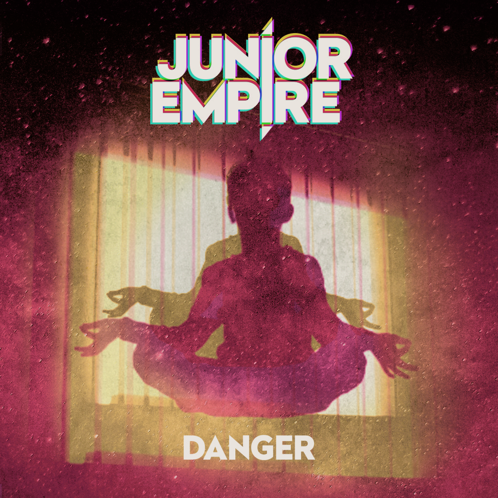 Junior Empire - Danger