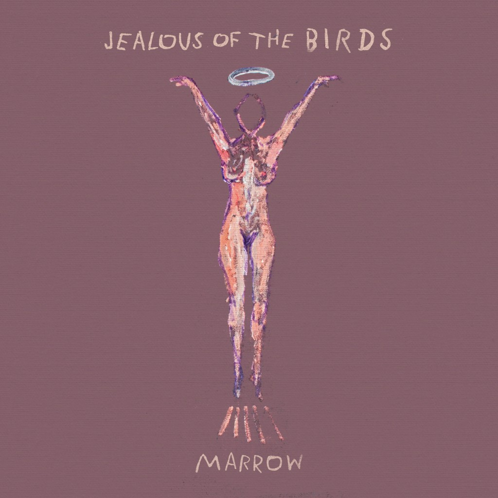 Jealous Of The Birds 'Marrow' Packshot LowRes
