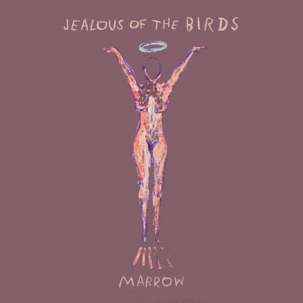 Jealous Of The Birds 'Marrow' Packshot LowRes